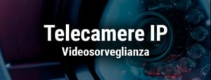 Telecamere IP
