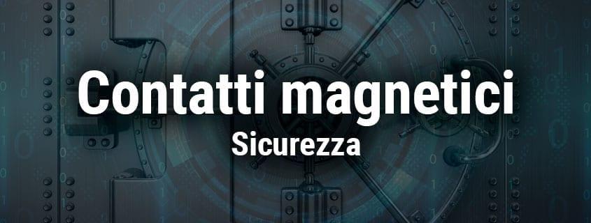 contatti magnetici